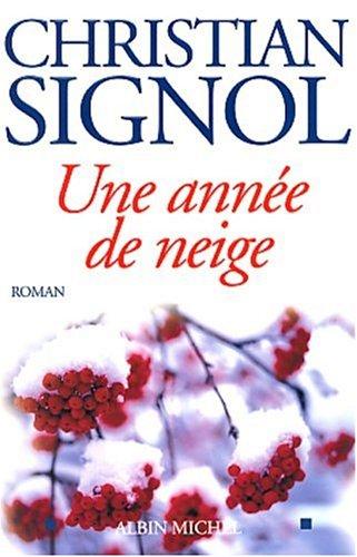 9782226134547: Annee de Neige (Une) (Romans, Nouvelles, Recits (Domaine Francais)) (French Edition)