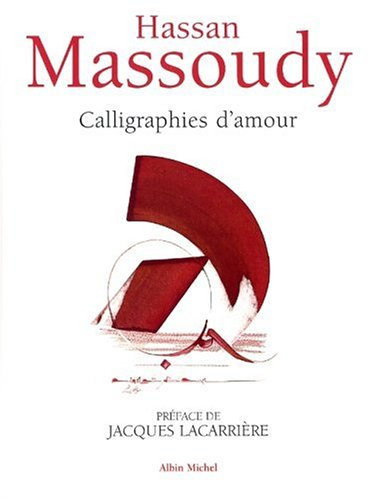 9782226135049: Calligraphies D'Amour (Peinture - Calligraphie) (French Edition)