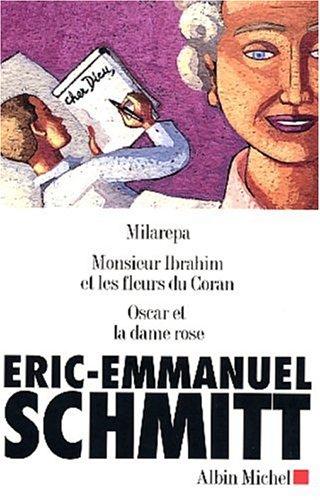 Schmitt, coffret de 3 volumes : Oscar et la Dame en rose - Monsieur Ibrahim - Milarepa: ...