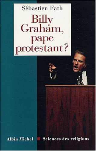9782226135605: Billy Graham, pape protestant ?