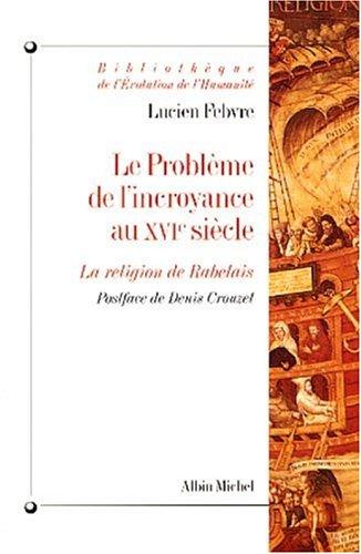 9782226135612: Le Problème de l'incroyance au XVIe siècle : La Religion de Rabelais