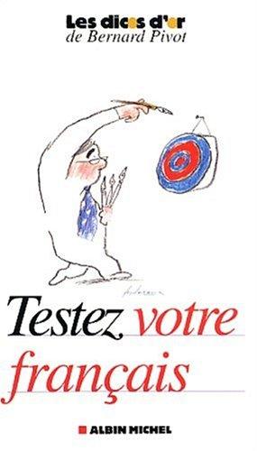 Testez votre français (Les dicos d'or): Jean-Pierre Colignon; Bernard