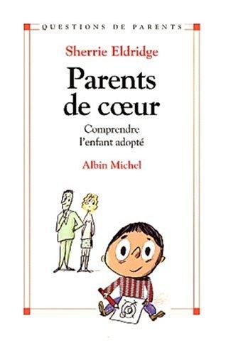 9782226136572: Parents de coeur : Comprendre l'enfant adopt�