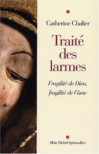9782226136831: Traité des larmes : Fragilité de Dieu, fragilité de l'âme