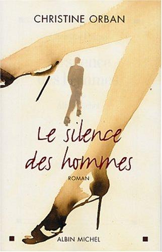 Le Silence Des Hommes (Roman): Orban, Christine