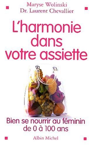 9782226137142: L'Harmonie dans votre assiette : Guide de la nutrition de 0 à 100 ans