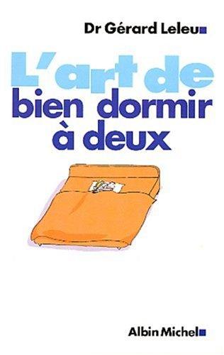 ART DE BIEN DORMIR A DEUX -L': Leleu, Gerard (dr)