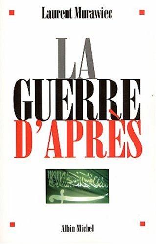 La guerre d'après: Laurent Murawiec