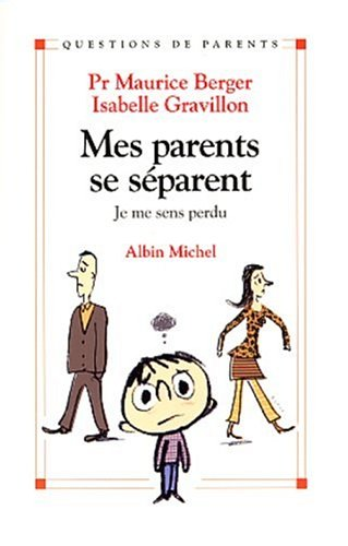 Mes Parents Se Separent (Collections Psychologie) (French Edition) (2226137580) by Berger, Maurice