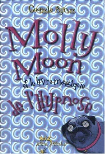 Molly Moon et le livre magique de: Byng, Georgia, Jusforgues,