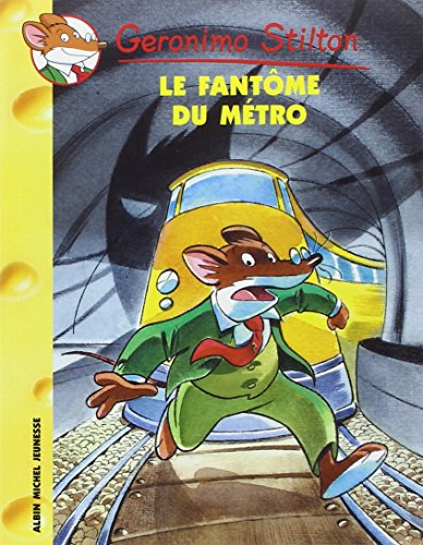 9782226140470: Geronimo Stilton, Tome 6 : Le Fantôme du métro