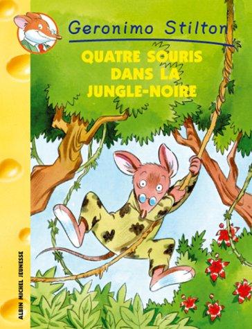 9782226140654: Quatre Souris Dans La Jungle Noire N9 (Geronimo Stilton) (French Edition)