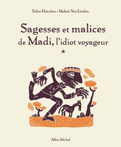 9782226140715: Sagesse Et Malice de Madi, L'Idiot Voyageur (French Edition)