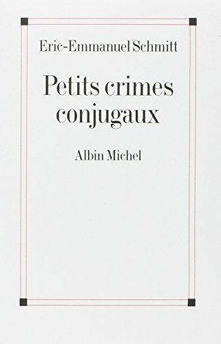 Petits crimes conjugaux: Schmitt, Eric-Emmanuel