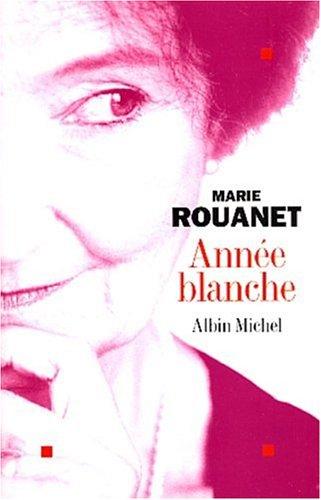 9782226141675: Annee Blanche (Romans, Nouvelles, Recits (Domaine Francais)) (French Edition)