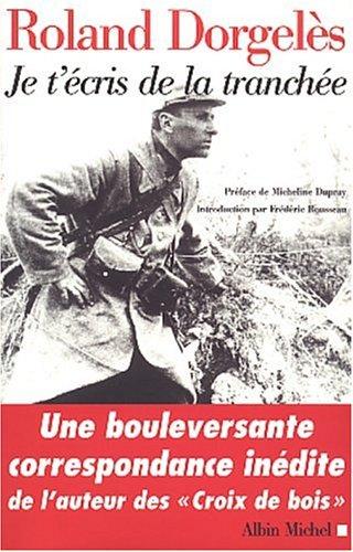9782226141873: Je T'Ecris de La Tranchee (Critiques, Analyses, Biographies Et Histoire Litteraire) (French Edition)