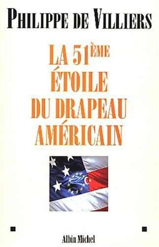 9782226142115: 51e Etoile Du Drapeau Americain (La) (Politique) (French Edition)