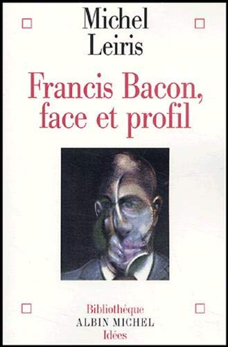 9782226142566: Francis Bacon, Face Et Profil (Collections Sciences - Sciences Humaines) (French Edition)