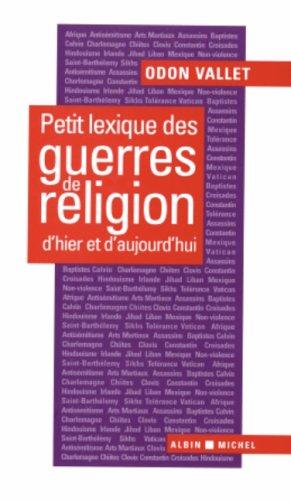 Petit lexique des guerres de religion d'hier: Odon Vallet
