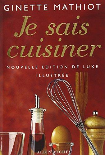 9782226142740: Je Sais Cuisiner (Luxe) (Cuisine - Gastronomie - Vin) (French Edition)