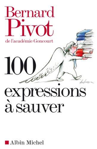 100 expressions à sauver: Pivot, Bernard