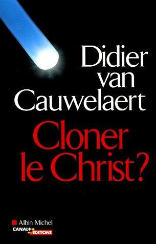 9782226144232: Cloner Le Christ?