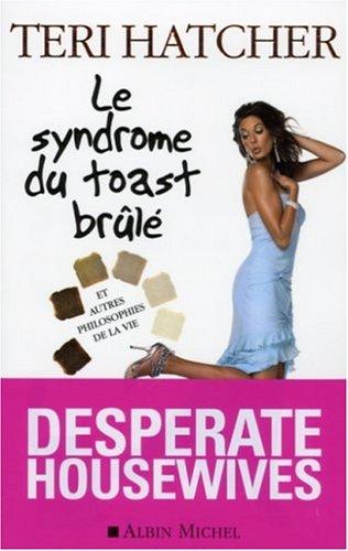 9782226144270: Le syndrome du toast brûlé: Et autres philosophies de la vie