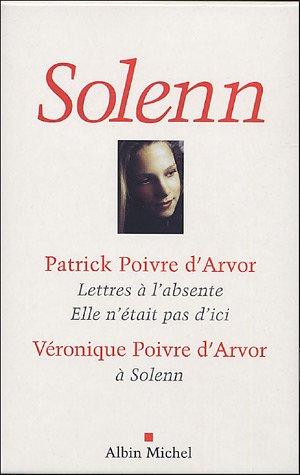 9782226144768: Solenn Coffret 3 volumes : Tome 1, Lettres � l'absente ; Tome 2, Elle n'�tait pas d'ici ; Tome 3, A Solenn