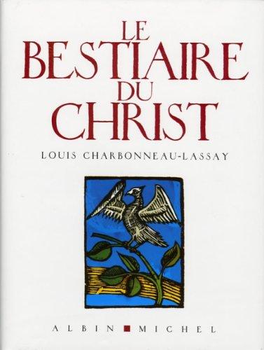 Le Bestiaire du Christ : La mystÃ: Louis Charbonneau-Lassay