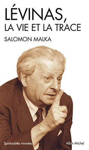 Lévinas, la vie et la trace: Malka, Salomon