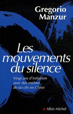 Les mouvements du silence : Vingt ans: Manzur, Gregorio