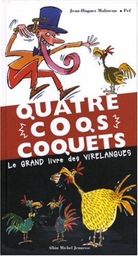 9782226149398: Quatre coqs coquets : Le grand livre des virelangues