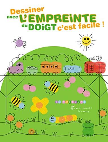Dessiner Avec l'Empreinte Du Doigt c'Est Facile ! (A.M.Pte Enfance) (French Edition) (9782226149510) by Emberley, Ed