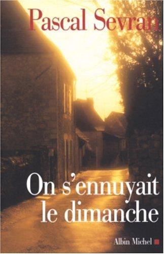 On S'Ennuyait Le Dimanche (Memoires - Temoignages: Sevran, Pascal