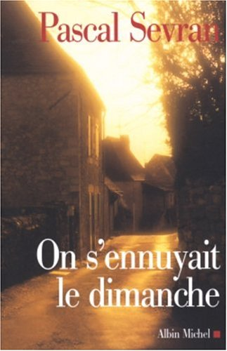 9782226149718: On S'Ennuyait Le Dimanche (Memoires - Temoignages - Biographies) (French Edition)