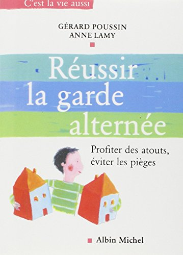 9782226149794: Reussir La Garde Alternee (Collections Psychologie) (French Edition)