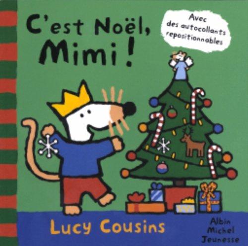 C'EST NOEL, MIMI! (2226150218) by Lucy Cousins