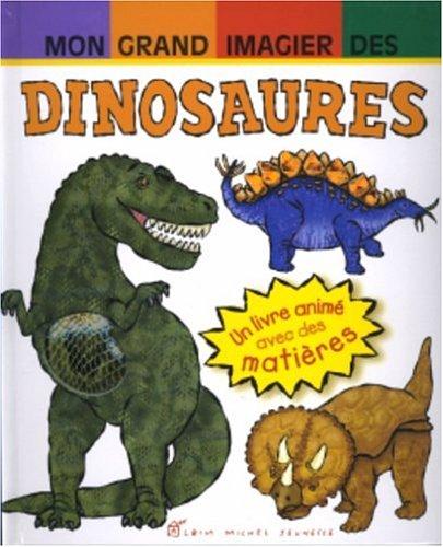 Mon grand imagier des dinosaures : un livre animé avec des matières - Diaz, James
