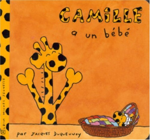 Camille a Un Bebe (Camille (Albin Michel Jeunesse)) (French Edition) (2226150250) by Jacques Duquennoy