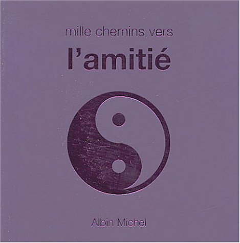9782226150301: Mille Chemins Vers L'Amitie (Collections Spiritualites) (French Edition)