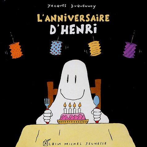 L'anniversaire d'Henri: Duquennoy, Jacques