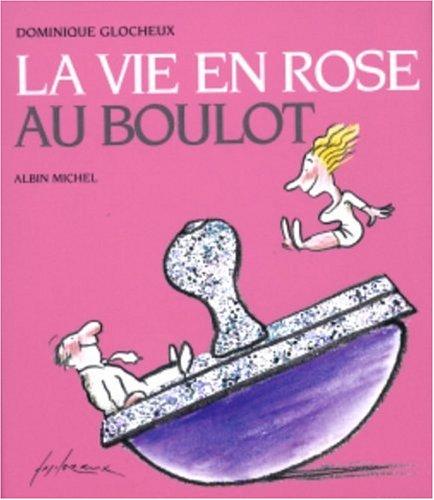 9782226151391: La vie en rose au boulot