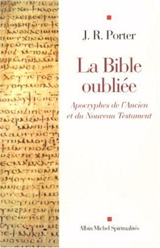 9782226151827: La Bible oubliée : Apocryphes de l'Ancien et du Nouveau Testament
