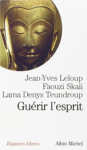 Guérir l'esprit: Leloup, Jean-Yves
