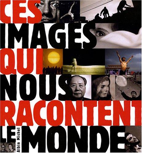 Ces images qui nous racontent le monde: Godeau, Eric
