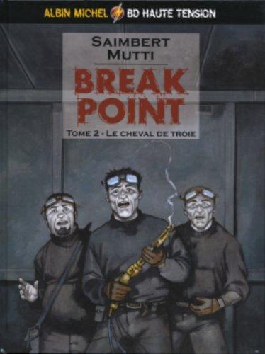 BREAK POINT T02 : LE CHEVAL DE TROIE: SAIMBERT