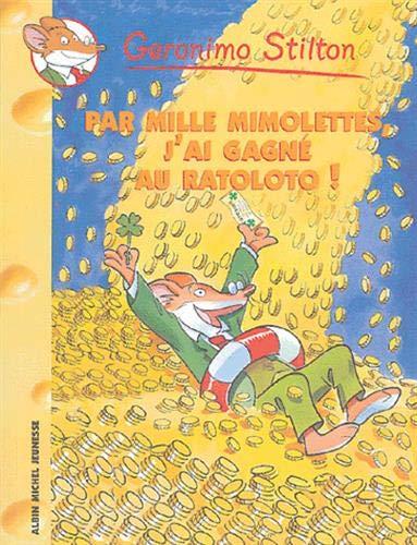 9782226153210: Geronimo Stilton: Par mille mimelolettes, j'ai gagne au ratoloto! (Jeunesse)
