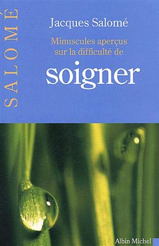 9782226153364: Minuscules Apercus Sur La Difficulte de Soigner (Collections Spiritualites) (French Edition)