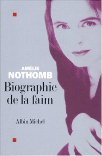 9782226153944: Biographie de La Faim (Romans, Nouvelles, Recits (Domaine Francais))