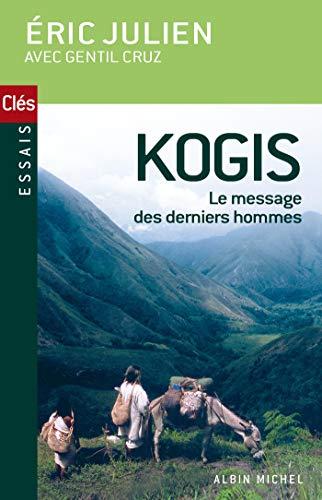 9782226154323: Kogis : Le message des derniers hommes